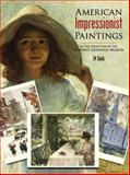 American Impressionist Paintings, Florence Griswold Museum Staff, 0486435717