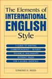 The Elements of International English Style, Edmond H. Weiss, 0765615711