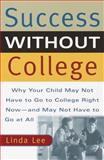 Success Without College, Linda Lee, 0767905717
