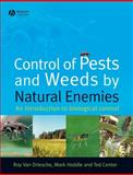 Control of Pests and Weeds by Natural Enemies : An Introduction to Biological Control, Van Driesche, Roy and Hoddle, Mark, 1405145714