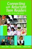 Connecting with Reluctant Teen Readers : Tips, Titles, and Tools, Jones, Patrick and Hartman, Maureen L., 1555705715