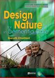 Design for Nature in Dementia Care, Garuth Chalfont, 1843105713