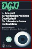 9. Kongreß der Deutschsprachigen Gesellschaft Für Intraokularlinsen Implantation : 17. Bis 19. März 1995, Kiel, , 3642935710