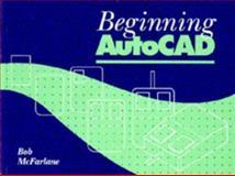 Beginning AutoCAD, McFarlane, Robert, 0340585714