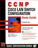 CCNP : Cisco LAN Switching Configuration Study Guide, Lammle, Todd and Spangenberg, Ward, 0782125719