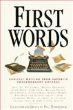 First Words : Earliest Writing from Favorite Contemporary Authors, , 0945575718