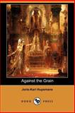 Against the Grain, Huysmans, Joris-Karl, 1406505714