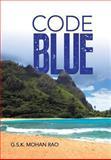 Code Blue, G. S. K. Mohan Rao, 1482815710