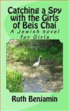 Catching a Spy with the Girls of Beis Chai, Ruth Benjamin, 1495235718