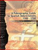 A Paleographic Guide to Spanish Abbreviations 1500-1700 9781581125719