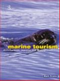 Marine Tourism : Development, Impacts and Management, Orams, Mark, 0415195721