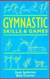 Gymnastic Skills and Games 9780713635720