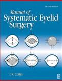 Manual of Systematic Eyelid Surgery, Collin, J. R. O., 0750645725