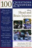 100 Questions and Answers about Head and Brain Injuries, Rahul Jandial and Samuel A. Hughes, 0763755729