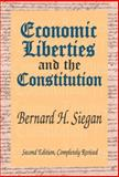Economic Liberties and the Constitution, Siegan, Bernard H. and Siegan, Bernard, 0765805723