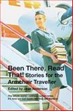 Been There, Read That! : Stories for the Armchair Traveller, , 0864735723