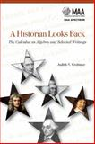 A Historian Looks Back : The Calculus as Algebra and Selected Writings, Grabiner, Judith V., 0883855720