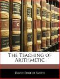 The Teaching of Arithmetic, David Eugene Smith, 1141385724