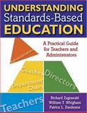 Understanding Standards-Based Education : A Practical Guide for Teachers and Administrators, Zagranski, Richard, 1412955726