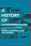 A History of Environmentalism : Local Struggles, Global Histories, , 1441115722