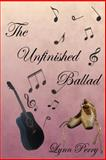 The Unfinished Ballad, Lynn Perry, 1482015722
