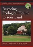 Restoring Ecological Health to Your Land, Apfelbaum, Steven I. and Haney, Alan W., 1597265721