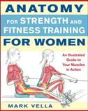 Anatomy for Strength and Fitness Training for Women, Mark Vella, 007149572X