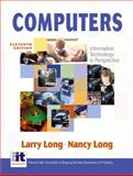 Computers : Information Technology in Perspective, Long, Larry and Long, Nancy, 0131405721