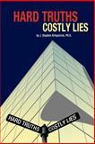 Hard Truths, Costly Lies, J. Stephen Kirkpatrick, 1418435724