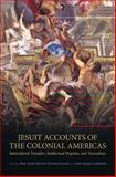 Jesuit Accounts of the Colonial Americas : Intercultural Transfers Intellectual Disputes, and Textualities, , 1442645725