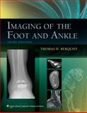 Imaging of the Foot and Ankle, Berquist, Thomas H., 1605475726
