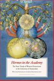 Hermes in the Academy : Ten Years' Study of Western Esotericism at the University of Amsterdam, , 9056295721