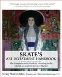 Skate's Art Investment : The Comprehensive Guide to Investing in the Global Art and Art Services Market, Skaterschikov, Sergey, 0071625720