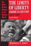 The Limits of Liberty : American History, 1607-1992, Jones, Maldwyn A., 0198205724