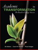 Academic Transformation : The Road to College Success, Sellers, De and Hodges, Russ, 0321885724