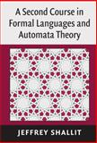 A Second Course in Formal Languages and Automata Theory, Shallit, Jeffrey, 0521865727