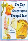 The Day the Snapdragons Snapped Back, Melinda Chambers, 0929915720