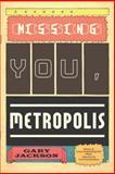 Missing You, Metropolis, Gary Jackson, 1555975720