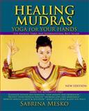 Healing Mudras, Sabrina Mesko, 0615835724