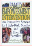 Family Empowerment Intervention : Innovative Service for High-Risk Youths and Their Families, Dembo, Richard and Schmeidler, James, 0789015722