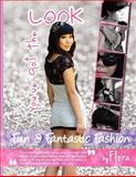 You've Got the Look - Fun and Fantastic Fashion by Flora, Flora Li, 1466245727