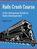 Rails Workshop : A Hands-On Introduction, Lewis, Anthony, 1593275722