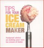 Tips for Your Ice Cream Maker, Christine McFadden, 0091955726