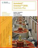 Autodesk Inventor 2010 Essentials Plus, Banach, Daniel T. and Jones, Travis, 1439055726
