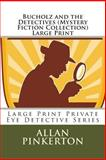 Bucholz and the Detectives (Mystery Fiction Collection) Large Print, Allan Pinkerton, 1492355720