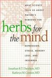 Herbs for the Mind : What Science Tells Us about Nature's Remedies for Depression, Stress, Memory Loss, and Insomnia, Davidson, Jonathan R. T. and Connor, Kathryn M., 157230572X