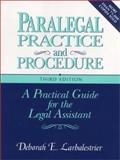 Paralegal Practice and Procedure : A Practical Guide for the Legal Assistant, Larbalestriei, Deborah E., 0131085727