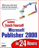 Sams Teach Yourself Microsoft Publisher 2000 in 24 Hours, Snell, Ned, 0672315726