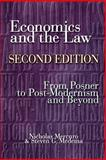 Economics and the Law : From Posner to Post-Modernism and Beyond, Mercuro, Nicholas and Medema, Steven G., 0691125724