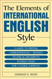 The Elements of International English Style, Edmond H. Weiss, 076561572X